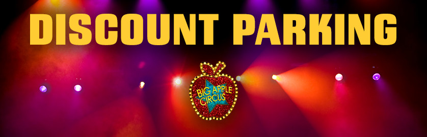 Save on parking for the Big Apple Circus at Lincoln Center in New York City. Print the coupon to save on Lincoln Center parking.